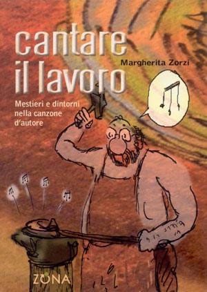 http://www.editricezona.it/cantareillavoro.htm