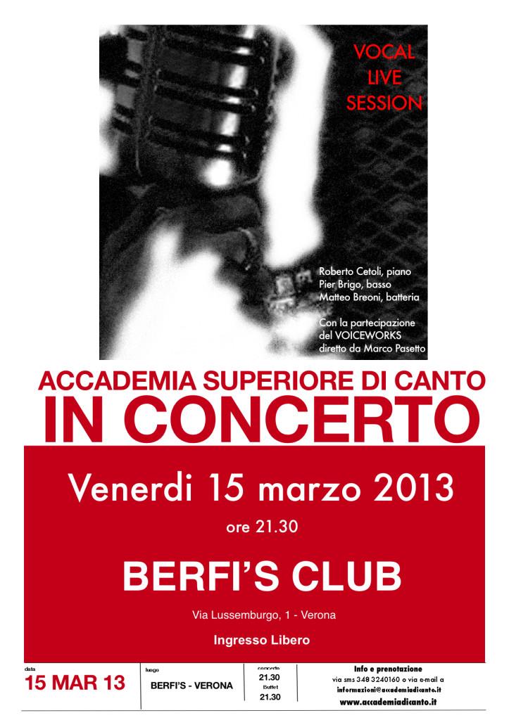 Data: 15 marzo 2013 Luogo: Berfi's Club - Via Lussemburgo, 1 - Verona Inizio concerto:  ore 21.30 Ingresso con buffet + consumazione: 10.00 euro